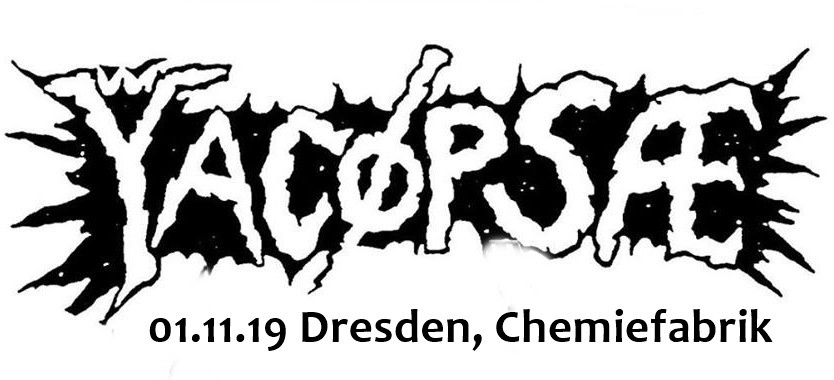 Yacoepsae, Optimist, Wojczech, Extinct / 01.11.19 Dresden, Chemiefabrik