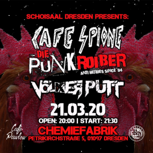 Cafespione, Die Punkroiber, Volker Putt / 14.03.20 Dresden, Chemiefabrik