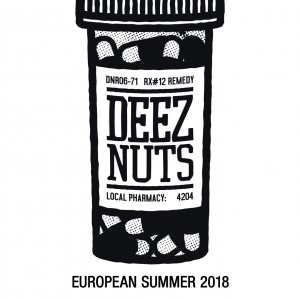 DEEZ NUTS Summer European Tour
